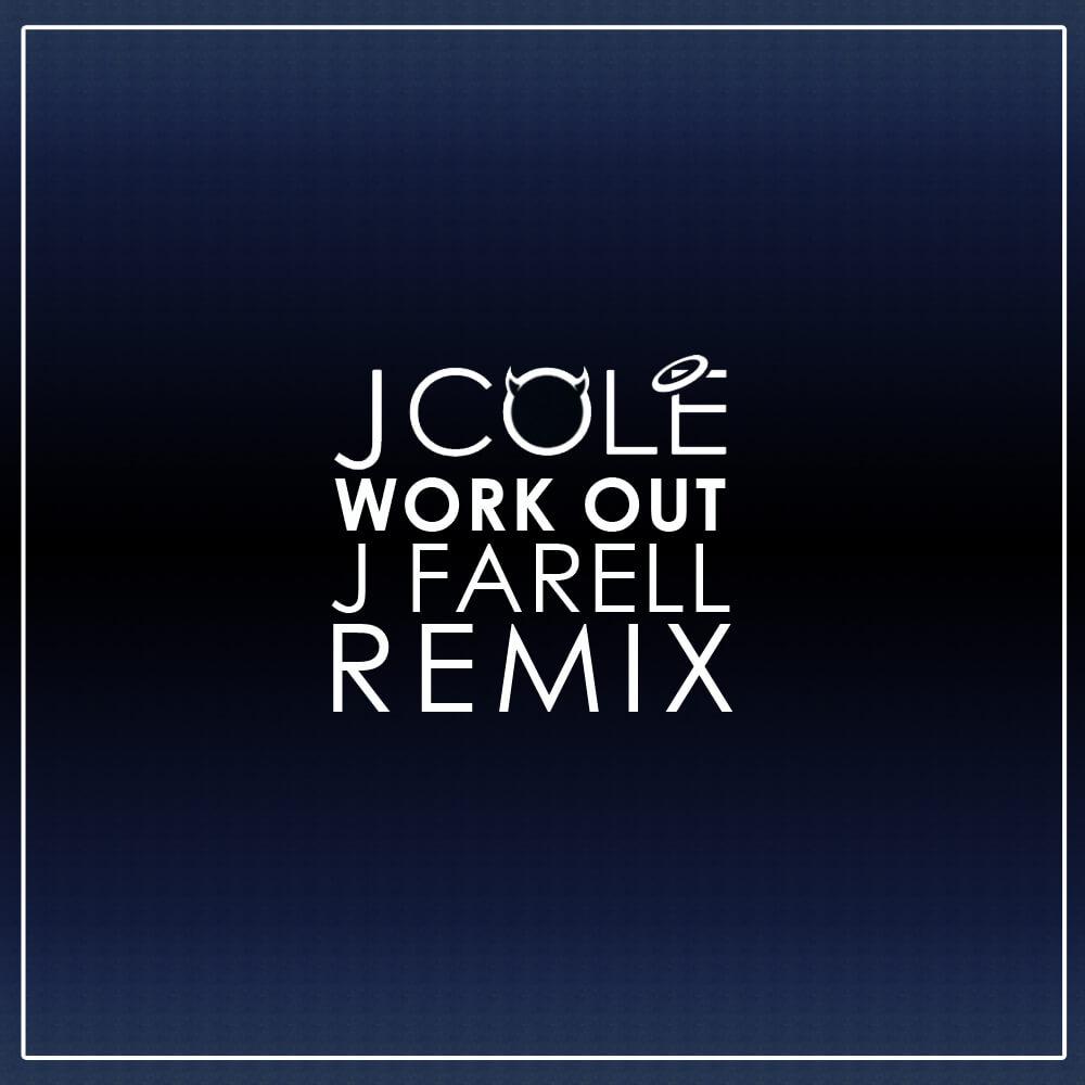 J Cole Work Out J Farell Remix J Farell Music
