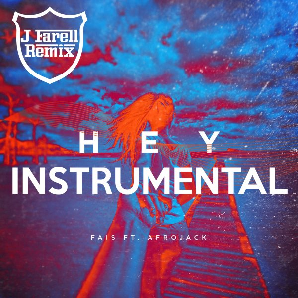 Fais – Hey ft  Afrojack (J Farell Remix) [Instrumental]